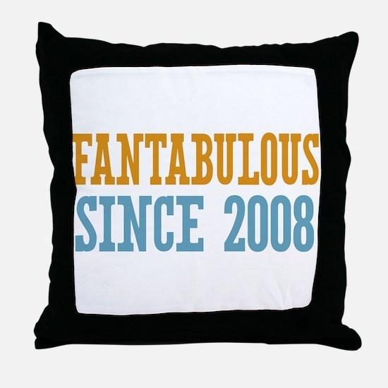 Fantabulous Since 2008 Throw Pillow