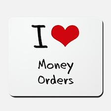 I Love Money Orders Mousepad