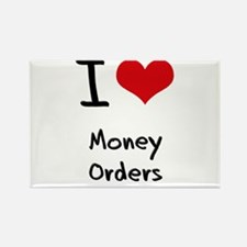 I Love Money Orders Rectangle Magnet