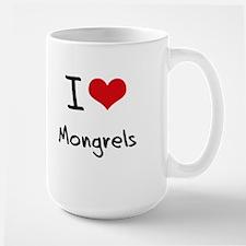 I Love Mongrels Mug