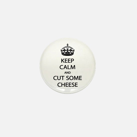 Keep Calm Cut Cheese Mini Button