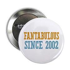"""Fantabulous Since 2002 2.25"""" Button"""
