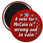 John McCain is in Vain Campain Magnet