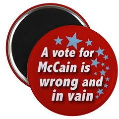 John McCain is in Vain Campain Magnet