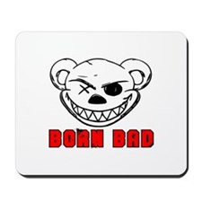 Born Bad Mousepad
