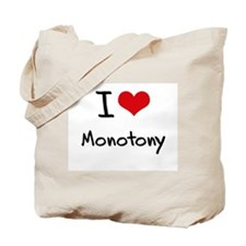 I Love Monotony Tote Bag
