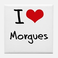 I Love Morgues Tile Coaster