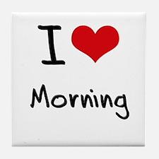I Love Morning Tile Coaster