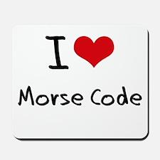 I Love Morse Code Mousepad