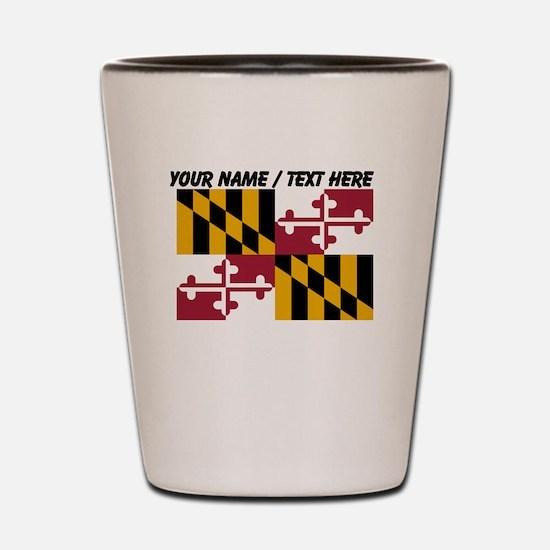Custom Maryland State Flag Shot Glass