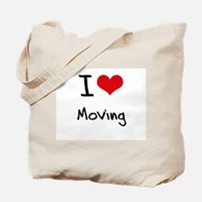 I Love Moving Tote Bag