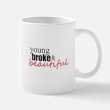 young broke & beautiful Mug