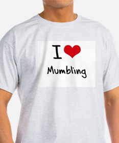 I Love Mumbling T-Shirt