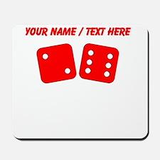 Custom Red Dice Two Six Mousepad