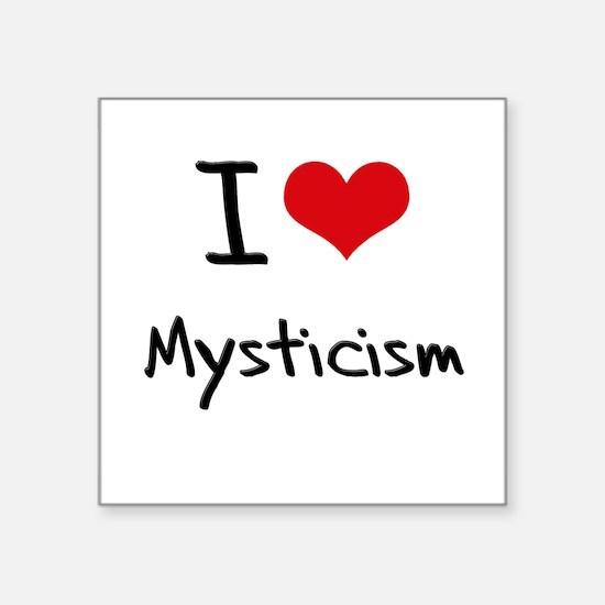 I Love Mysticism Sticker