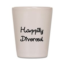 Happily Divorced 1 Shot Glass