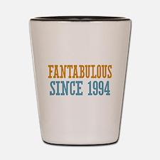 Fantabulous Since 1994 Shot Glass