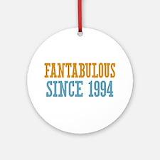 Fantabulous Since 1994 Ornament (Round)