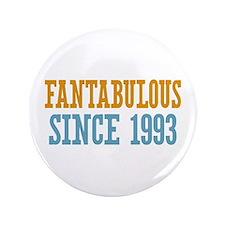 """Fantabulous Since 1993 3.5"""" Button"""