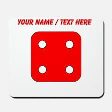 Custom Red Dice Four Mousepad