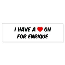 Heart on for Enrique Bumper Bumper Stickers