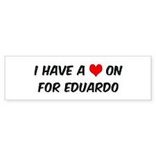 Heart on for Eduardo Bumper Bumper Bumper Sticker