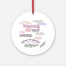 Warning Ornament (Round)