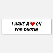 Heart on for Dustin Bumper Bumper Bumper Sticker