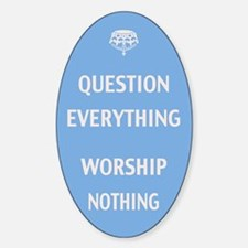 Question Everything Sticker (Oval)