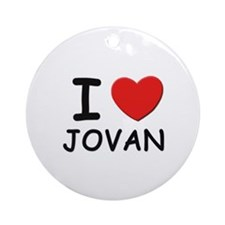 I love Jovan Ornament (Round)