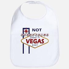NOT Everything Stayed In Vegas Bib