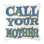 Call Your Mother Woven Throw Pillow