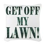 Get off my lawn! Woven Throw Pillow