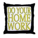 Do your homework Throw Pillow