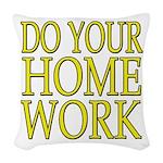 Do your homework Woven Throw Pillow