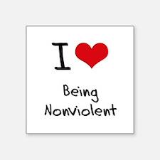 I Love Being Nonviolent Sticker