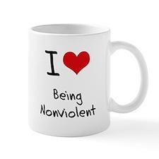 I Love Being Nonviolent Mug
