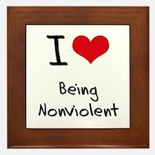 I Love Being Nonviolent Framed Tile