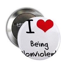 """I Love Being Nonviolent 2.25"""" Button"""