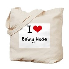 I Love Being Nude Tote Bag