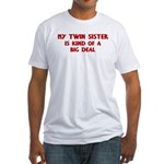 Twin Sister is a big deal Fitted T-Shirt