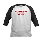 Twin Sister is a big deal Kids Baseball Jersey
