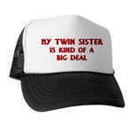 Twin Sister is a big deal Trucker Hat