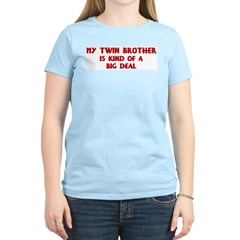 Twin Brother is a big deal Women's Pink T-Shirt