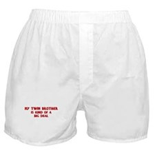 Twin Brother is a big deal Boxer Shorts
