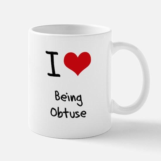 I Love Being Obtuse Mug