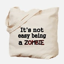 Its not easy being a ZOMBIE-black Tote Bag