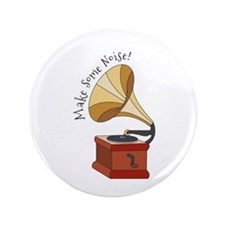 "Make Some Noise! 3.5"" Button"