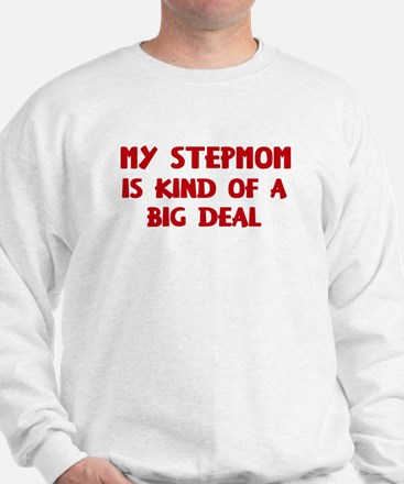 Stepmom is a big deal Sweatshirt