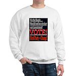 Vote 3rd Party! Sweatshirt